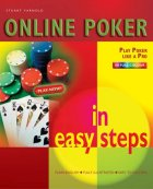 Online Poker in Easy Steps: Play Poker Like a Pro