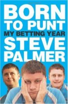 Born to Punt: Steve Palmer's Betting Year